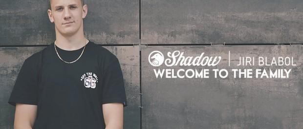 BMX – Shadow Welcomes Jiri Blabol to the Family