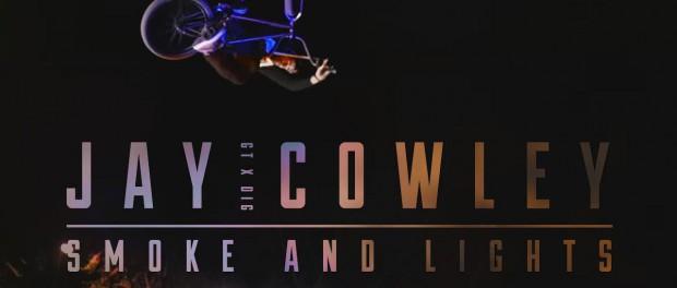Jay Cowley – Smoke & Lights – GT BMX