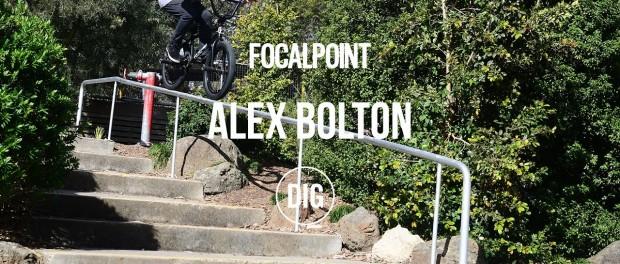 Alex Bolton – DIG X FOCALPOINT