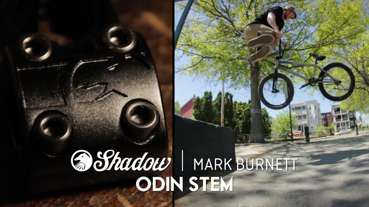 BMX – Mark Burnett and his Shadow Odin Stem