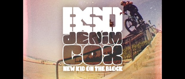 BSD BMX – Denim Cox – New Kid on the Block