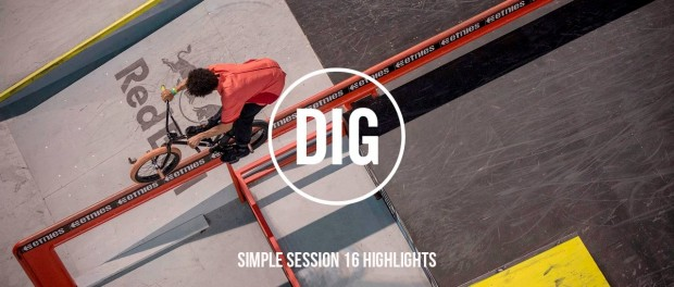 Simple Session 16 – DIG BMX Highlights