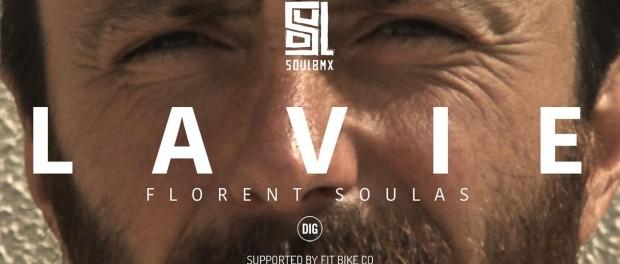 Florent Soulas – La Vie – SOUL X DIG BMX