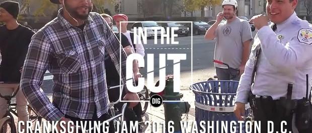In The Cut – 2016 Cranksgiving BMX Jam Washington, DC