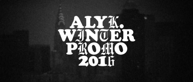 ALYK – Winter 2016 Promo