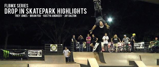 FLBMX Series: Drop In Skatepark Highlights