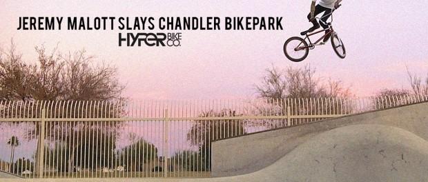 Hyper: Jeremy Malott Slays Chandler Bikepark