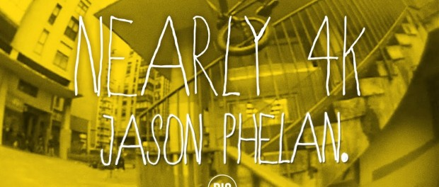 Nearly 4K DVD – Jason Phelan