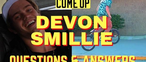 BMX : DEVON SMILLIE ANSWERS YOUR QUESTIONS