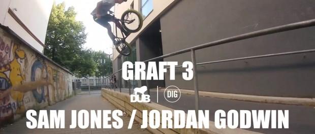 DUB 'Graft 3' – Sam Jones and Jordan Godwin