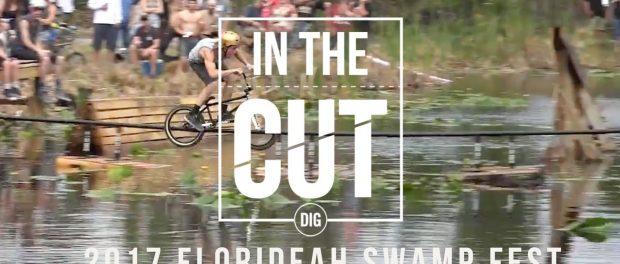 2017 Florideah Swamp Fest – In The Cut: DIG BMX