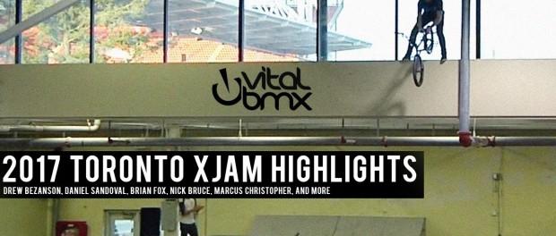 2017 Toronto X-Jam Highlights with Bezanson, Sandoval, Fox