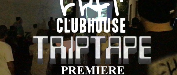 CULTCREW/ TRIP TAPE PREMIERE/ CULT CLUBHOUSE