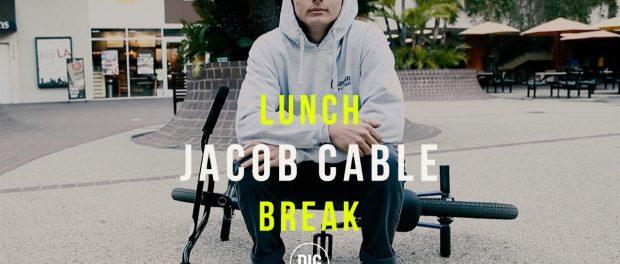 Jacob Cable X DIG BMX  – Lunch Break