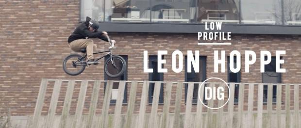 Low Profile – Leon Hoppe – DIG BMX