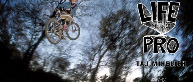 BMX – TAJ MIHELICH – LIFE AFTER PRO || TEASER