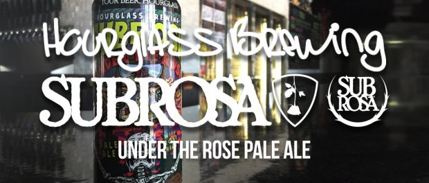 """Subrosa/ Hourglass Brewing """"Under The Rose Pale Ale"""""""