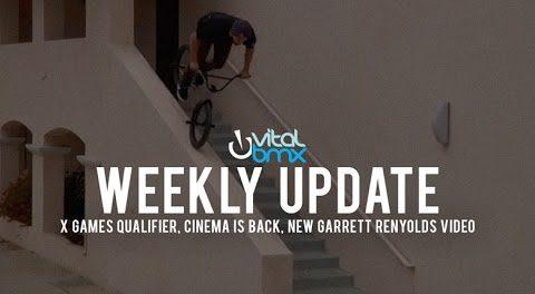 Vital BMX Weekly Update – X Games Qualifier, New Garrett Reynolds Video, Cinema is Back
