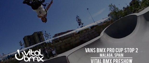 Vans BMX Pro Cup Stop 2: Vital BMX Preshow