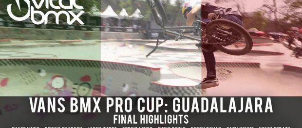 Final Highlights: Vans BMX Pro Cup – Guadalajara