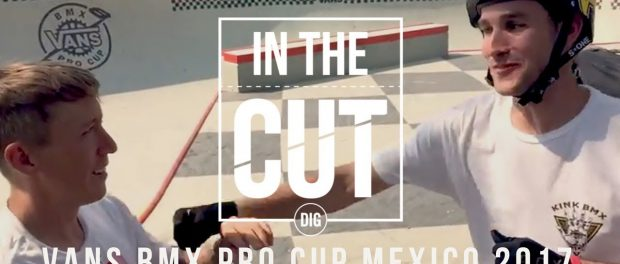 In The Cut – Vans BMX Pro Cup – Guadalajara, Mexico