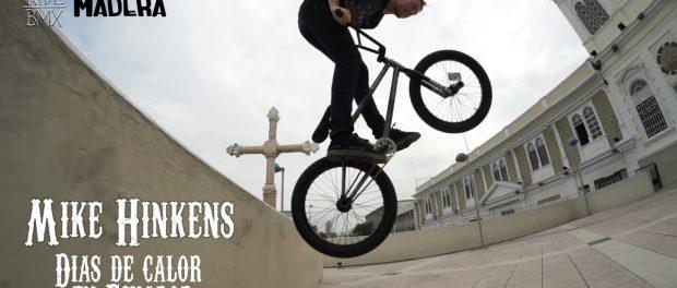 BMX STREET IN ECUADOR – MIKE HINKENS – DIAS DE CALOR EN ECUADOR
