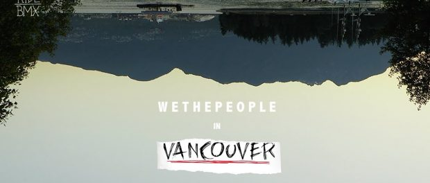 BMX – WETHEPEOPLE  IN VANCOUVER TEASER
