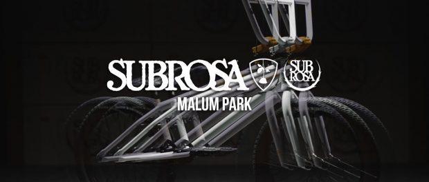 BMX – SUBROSA BRAND – 2018 MALUM PARK