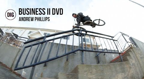 Business BMX II DVD – Andrew Phillips Section