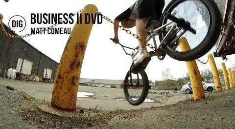 Business BMX II DVD – Matt Comeau Section