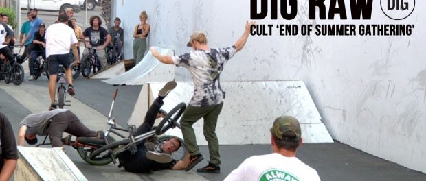 CULT  'END OF SUMMER GATHERING'  – DIG BMX RAW