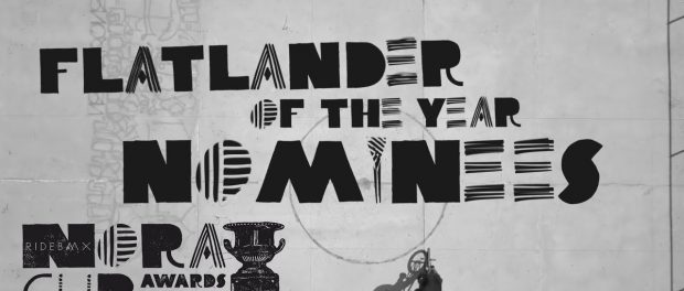 FLATLANDER OF THE YEAR NOMINEES – NORA CUP 2017