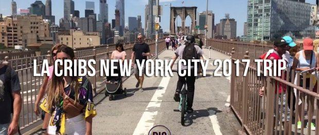 La Cribs New York City  2017 Trip