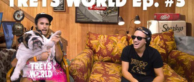 Trey's World – Episode 003