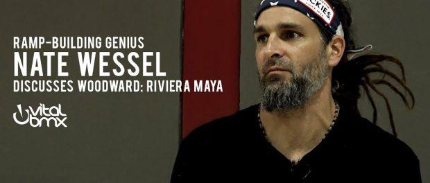 Ramp-Building Genius Nate Wessel Discusses Woodward Riviera Maya
