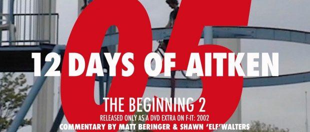 12 DAYS OF AITKEN — DAY 5: THE BEGINNING 2