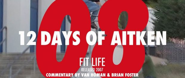 12 DAYS OF AITKEN: Day 8 – FIT LIFE