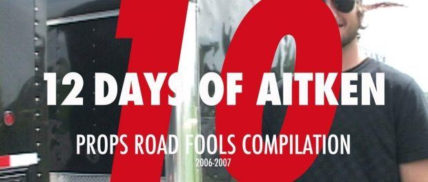 Mike Aitken – Day 10:  'Road Fools Compilation' 2006 2007