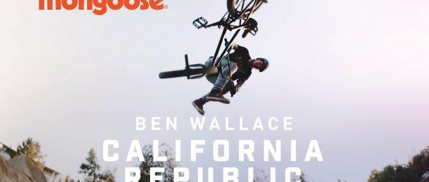 MONGOOSE BMX – BEN WALLACE – CALIFORNIA REPUBLIC VIDEO