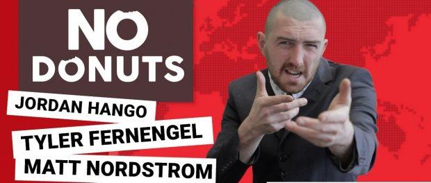 No Donuts Episode #008 – Jordan Hango, Tyler Fernengel, Matt Nordstrom, Colin Varanyak