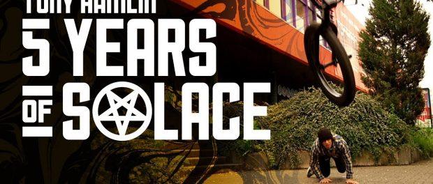 Tony Hamlin Five Years Of Solace – Kink BMX