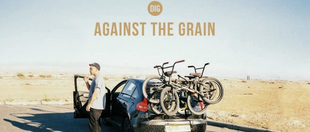 Against The Grain – DIG X BSD