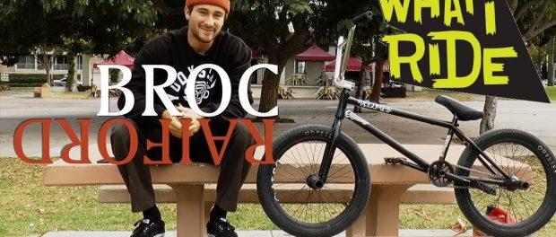 BROC RAIFORD – WHAT I RIDE