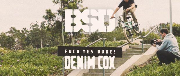 BSD BMX – Denim Cox – Fuck Yes Dude!