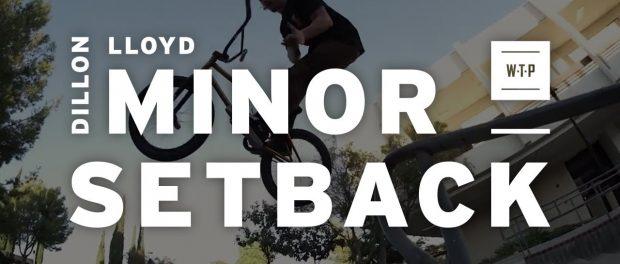 DILLON LLOYD – WETHEPEOPLE BMX – MINOR SET BACK