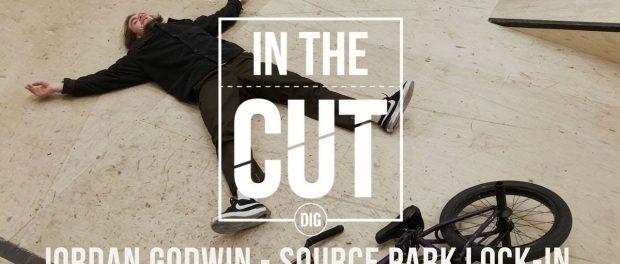 IN THE CUT – Jordan Godwin: Source Park Lock-In