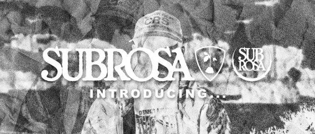 Subrosa Brand – New Rider Who Dis?