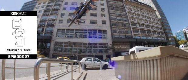 Raw Footage From The Streets Of Argentina! – Ep. 27 Kink BMX Saturday Selects