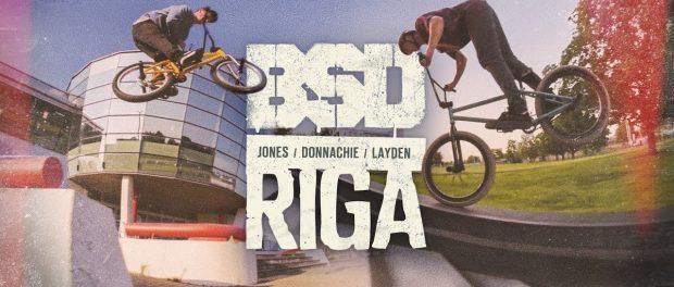 BSD BMX – Jones, Donnachie, Layden in Riga