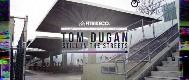 "Fitbikeco. Tom Dugan ""Still in the Streets"""